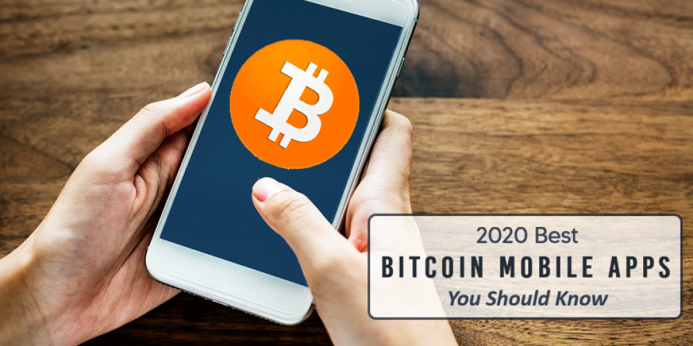 2020 Best Bitcoin Mobile Apps You Should Know