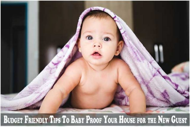 Budget Friendly Tips To Baby Proof Your House for the New Guest