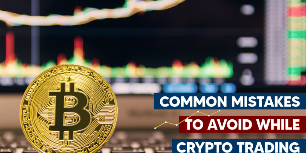 Mistakes To Avoid While Crypto Trading   Safety Guide For Crypto Traders