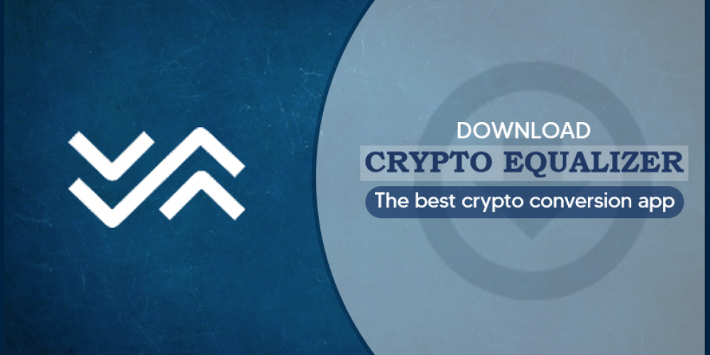 Download Crypto Equalizer, The Best Crypto Conversion App
