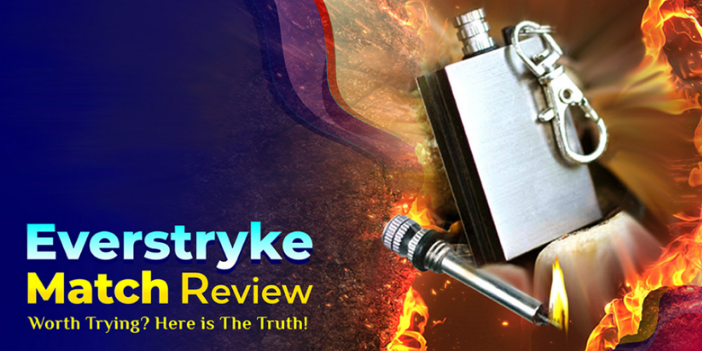 Everstryke Match Review – Worth Trying? Here is The Truth!