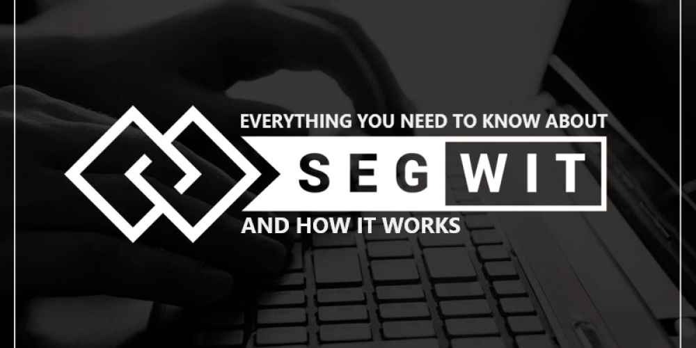 What is SegWit? Everything You Need To Know About the It