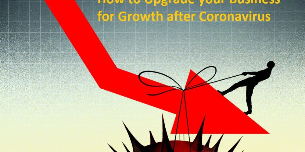 How to Upgrade your Business for Growth after Coronavirus