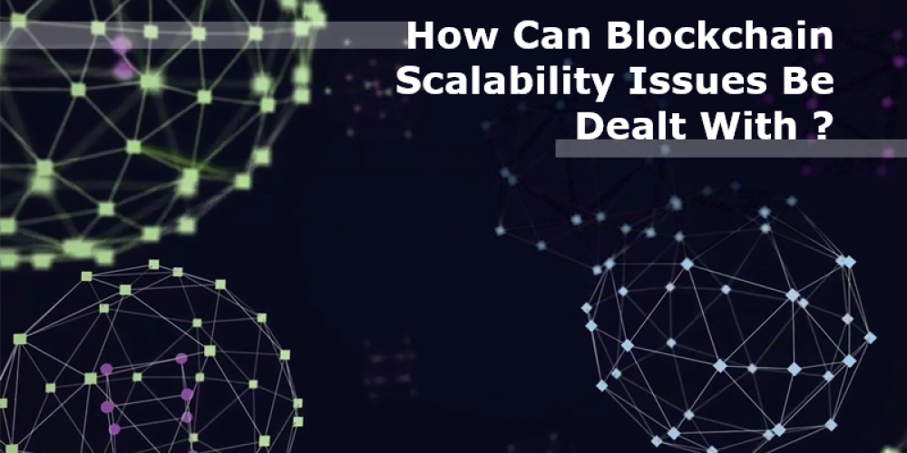Blockchain Scalability Issues And Their Potential Solutions
