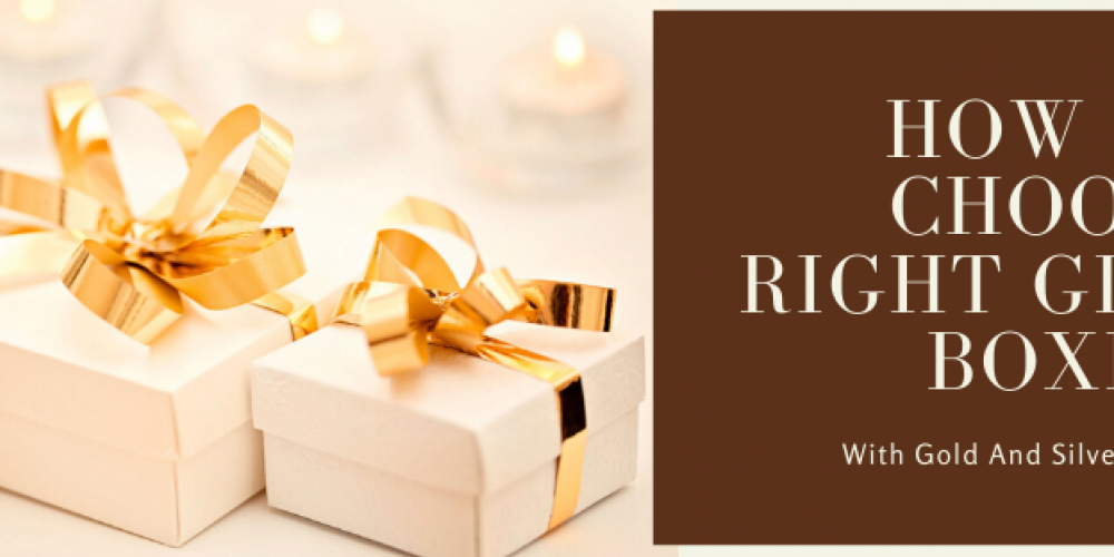 How to Choose Right Gift Boxes with Gold and Silver Foiling?