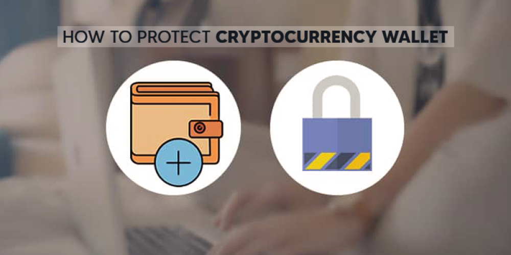 10 Best Practices To Protect Your Cryptocurrency Wallet