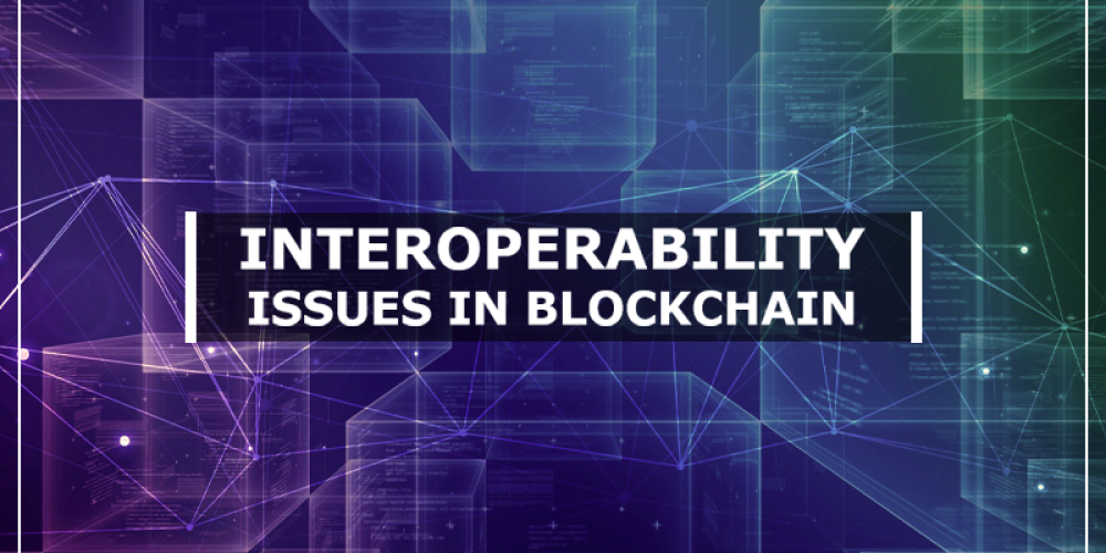 Interoperability Issues In Blockchain | How To Scale Interoperability?