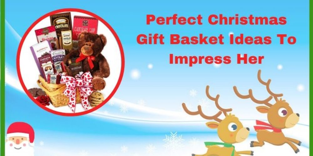 Perfect Christmas Gift Basket Ideas To Impress Her