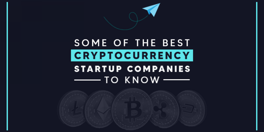 Some Of The Best Cryptocurrency Startup Companies To Know