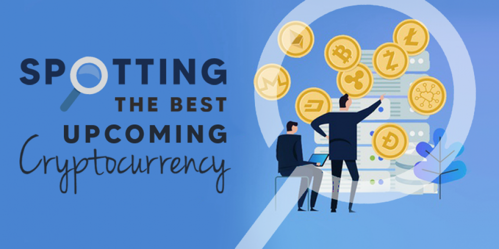 Spotting The Best Upcoming Cryptocurrency