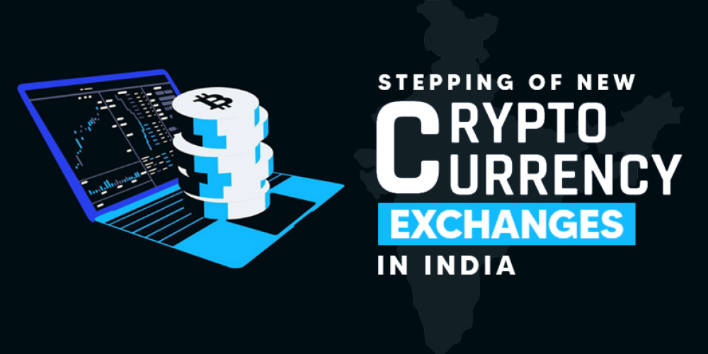 Stepping Of New Cryptocurrency Exchanges In India