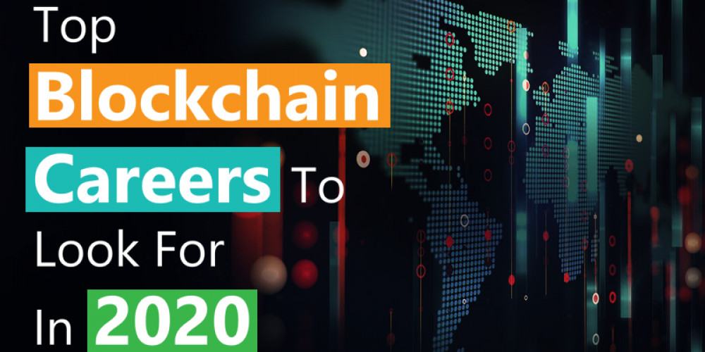 Top Blockchain Careers To Look For in 2020