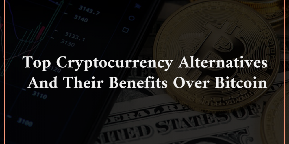 Best Alternatives To Bitcoin, Their Benefits And Use Cases