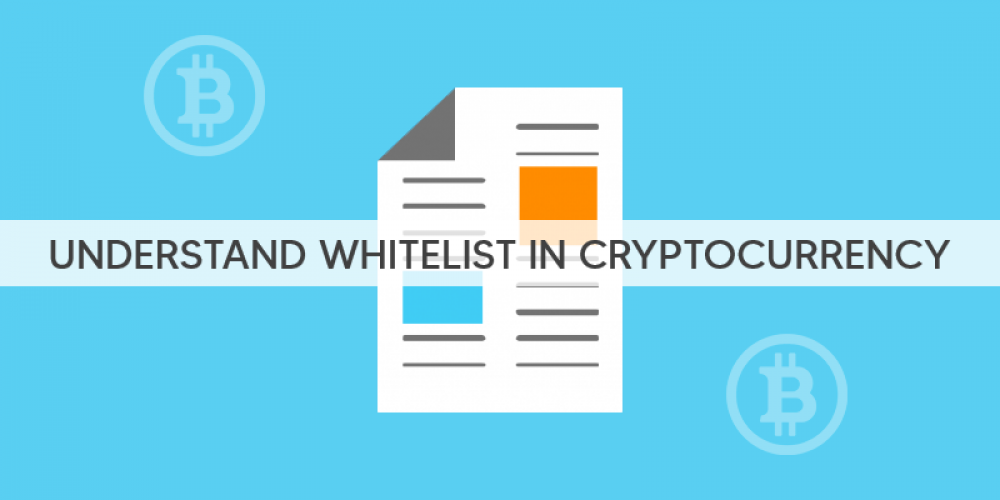 Understand Whitelist In Cryptocurrency