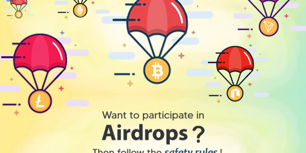 Want To Participate In Airdrops? Then Follow The Safety Rules