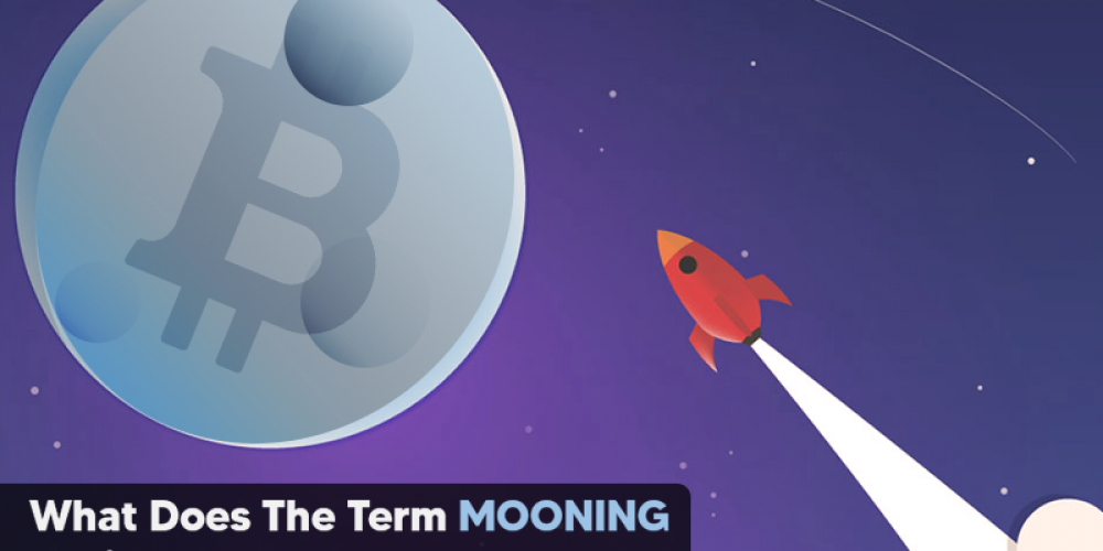 What Does Term Mooning Indicate In Cryptocurrency?