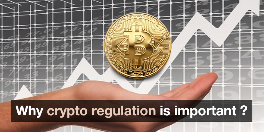 Why Crypto Regulation Is Important For Larger Adoption?