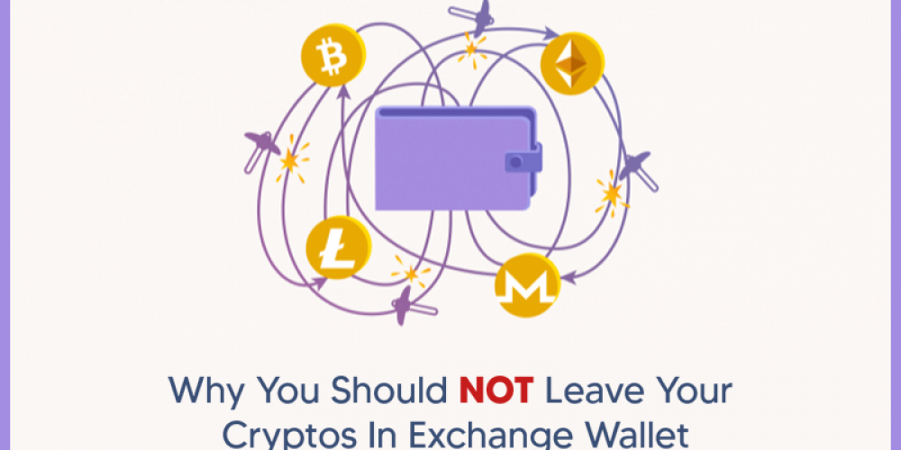Why Leaving Crypto On Exchange Wallet Is Highly Risky?