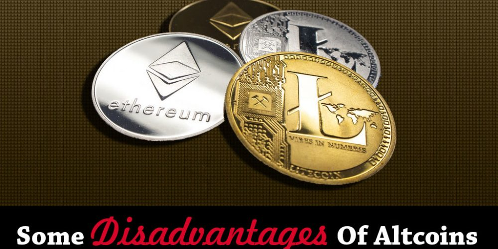 What Are Some Disadvantages Of Altcoins?