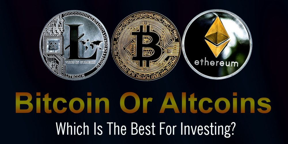 Bitcoin Or Altcoins; Which Is The Best For Investing?