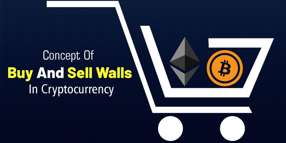 Concept Of Buy And Sell Walls In Cryptocurrency