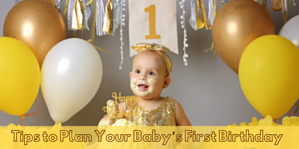 Tips to Plan Your Baby's First Birthday