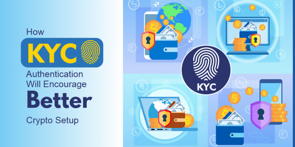 How KYC Compliance Will Encourage Better Crypto Space?