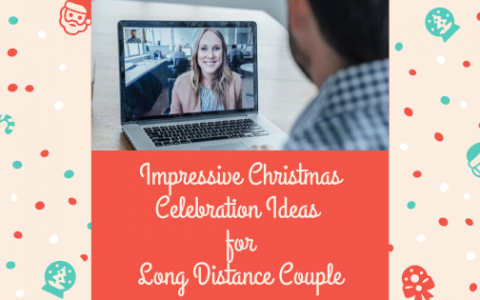 7 Impressive Ideas to celebrate Christmas as Long Distance Couple