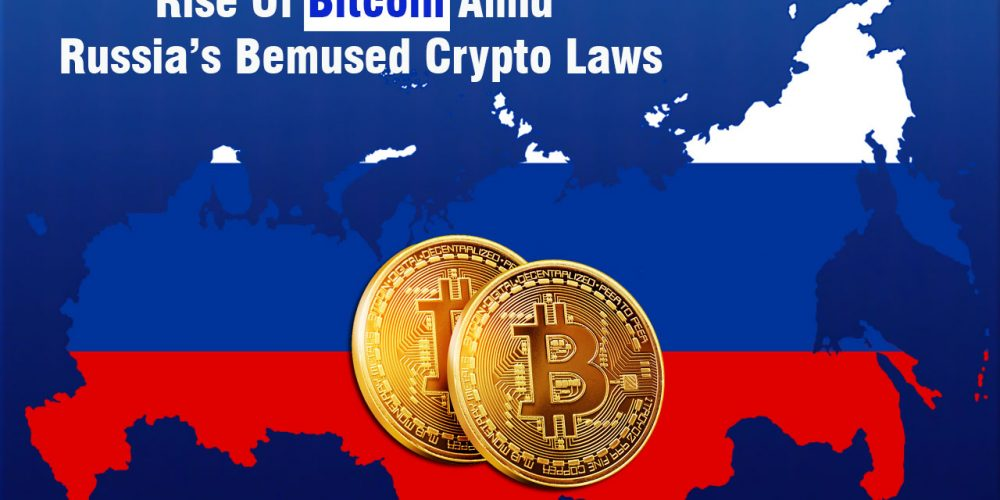 Rise Of Bitcoin Amid Russia's Bemused Crypto Laws